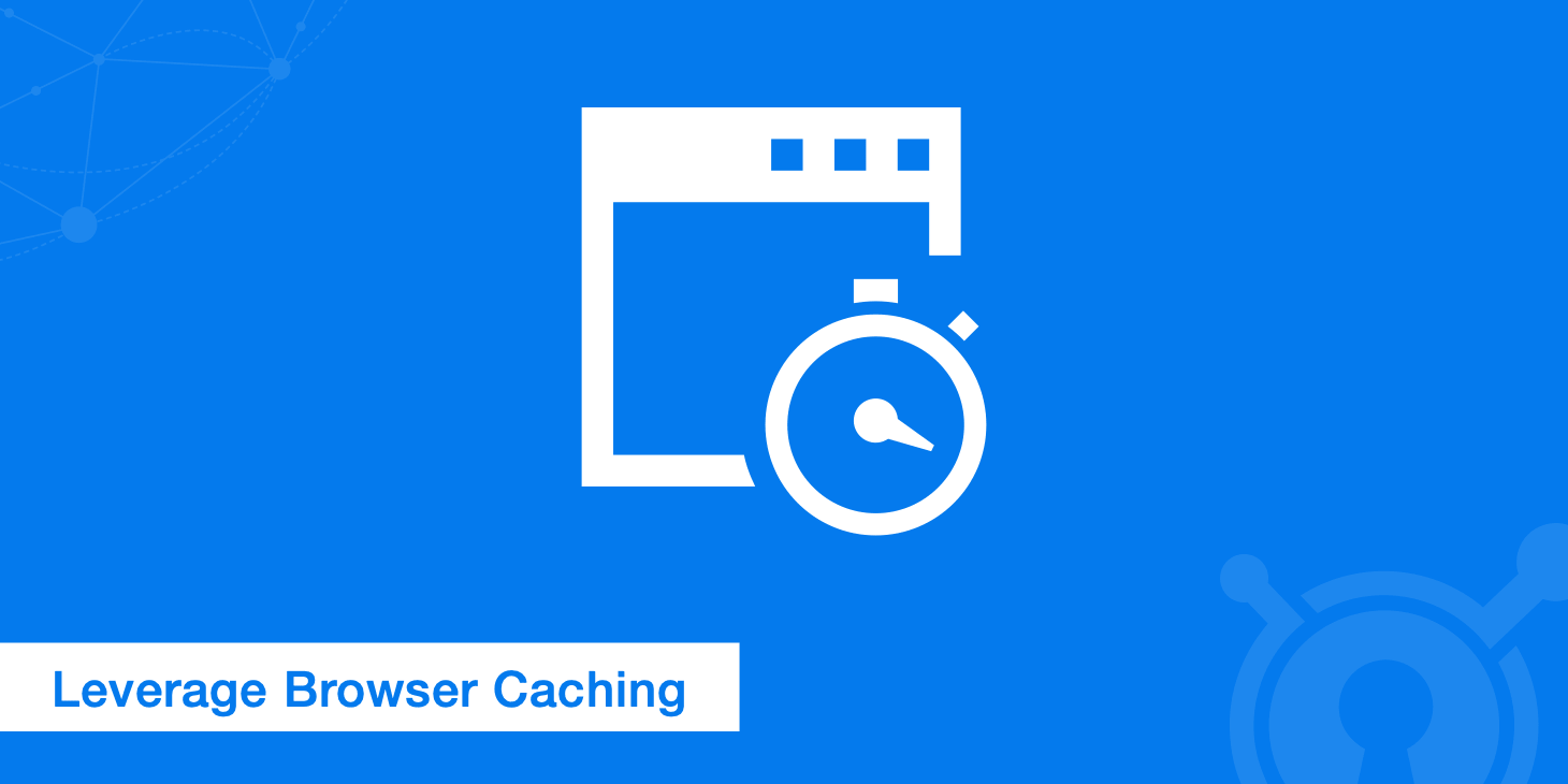 How to Leverage Browser Caching?